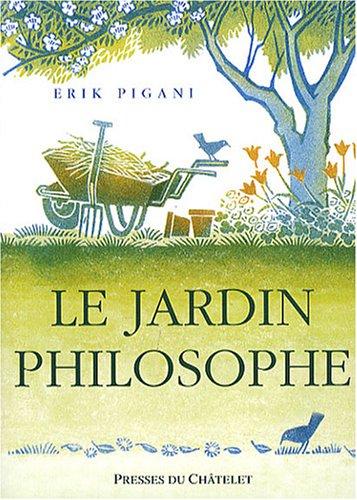 Le jardin philosophe par Erik Pigani