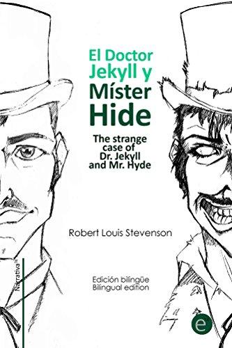 El doctor Jekyll y Mr. Hide/The strange case of Dr. Jekyll and Mr. Hyde: Edición bilingüe/Bilingual edition (Colección Clásicos bilingües) por Robert Stevenson