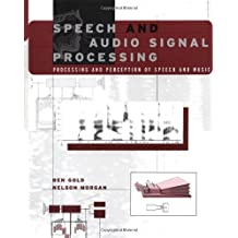 Speech and Audio Signal Processing: Processing and Perception of Speech and Music
