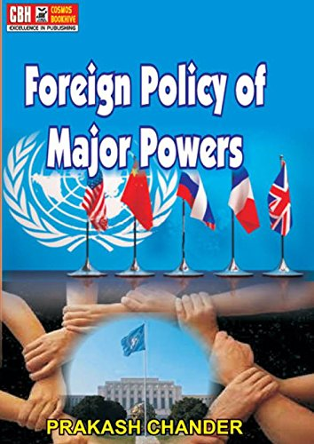 Foreign Policy of Major Powers for ICS and IAS Main Exam by [A KUMAR]