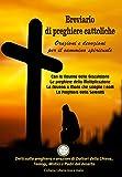 Breviario di Preghiere Cattoliche - Orazioni e Devozioni per il Cammino Spirituale (Collana Spiritualità)