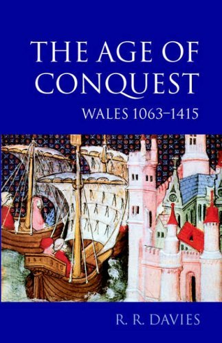 The Age of Conquest: Wales 1063-1415 (Oxford History of Wales, 2): Age of Conquest - Wales, 1063-1415 Vol 2 by R. R. Davies (2001-04-12)