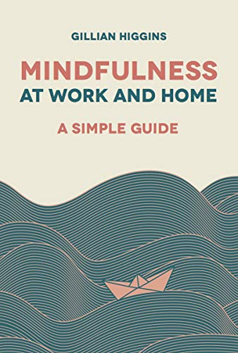 Mindfulness at Work and Home: A Simple Guide (English Edition)