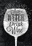 Postereck - 0602 - Schriftzug 009 - Vintage, Save Water Drink Wine, Glas mit Text - Poster 4:3-40.0 cm x 30.0 cm