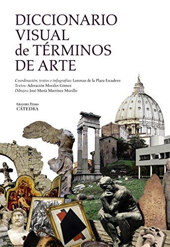 Diccionario visual de términos de arte (Arte Grandes Temas) por Lorenzo de la Plaza Escudero