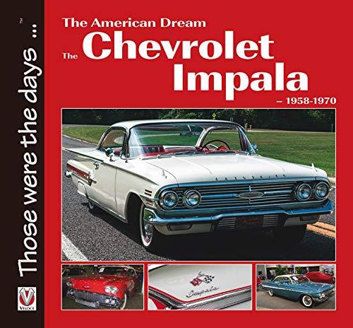 The American Dream - The Chevrolet Impala 1958-1970 (Those Were the Days) - Corvette St. Louis