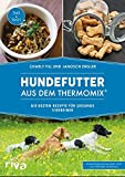 Hundekochbuch: Hundefutter aus dem Thermomix®