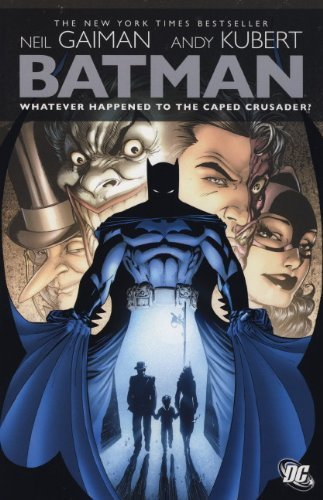 Batman: Whatever Happened to the Caped Crusader?: Written by Neil Gaiman, 2010 Edition, Publisher: Titan Books Ltd [Paperback]