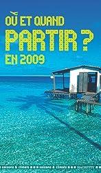 Où et quand partir en 2009 ?