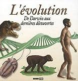 L'évolution - De Darwin aux dernières découvertes