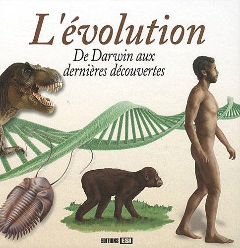 L'évolution : De Darwin aux dernières découvertes par Rémi Pin