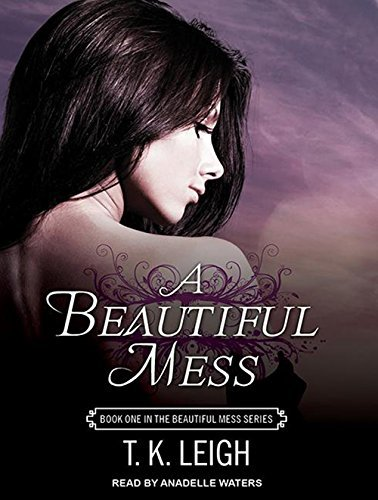 A Beautiful Mess by T. K. Leigh (2014-09-02)