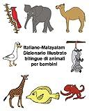 Italiano-Malayalam Dizionario illustrato bilingue di animali per bambini