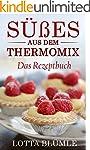 REZEPTE FÜR DEN THERMOMIX: Süßes aus...