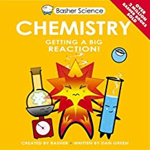 Basher Science: Chemistry by Dan Green (2014-06-05)