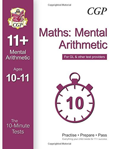 10-Minute Tests for 11+ Maths: Mental Arithmetic Ages 10-11 - for GL & Other Test Providers