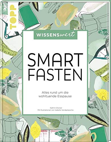 wissenswert - Smart Fasten: Alles rund um die wohltuende Esspause