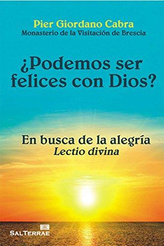 ¿PODEMOS SER FELICES CON DIOS? En busca de la alegría - Lectio divina (El Pozo de Siquem nº 321) por PIER GIORDANO CABRA