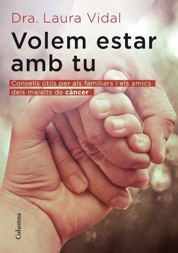 Volem estar amb tu (NO FICCIÓ COLUMNA) por Dra. Laura Vidal