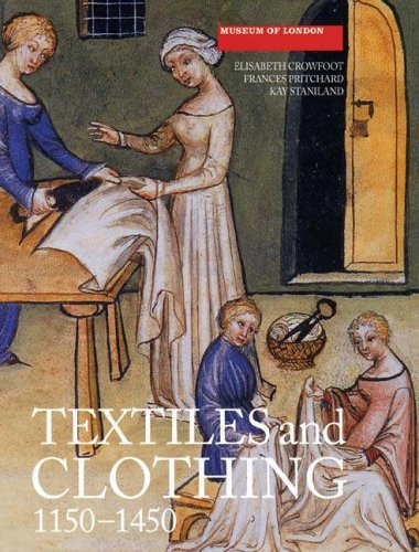 Textiles and Clothing, c.1150-1450: Finds from Medieval Excavations in London (Medieval Finds from Excavations in London) by Crowfoot, Elisabeth, Pritchard, Frances, Staniland, Kay (December 21, 2012) Paperback