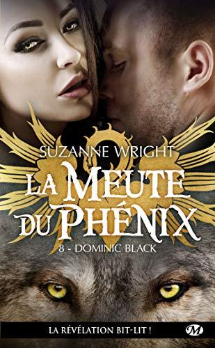 Dominic Black: La Meute du Phénix, T8 par Suzanne Wright