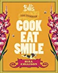 Bill's: The Cookbook: Cook, Eat, Smile