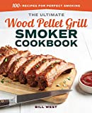 The Ultimate Wood Pellet Grill Smoker Cookbook: 100+ Recipes for Perfect Smoking (English Edition)