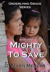 Underlying Grace - Book 2: Mighty To Save