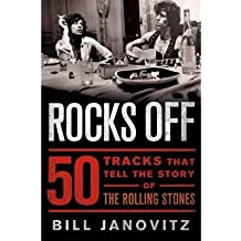 [{ Rocks Off: 50 Tracks That Tell the Story of the Rolling Stones By Janovitz, Bill ( Author ) Jul - 23- 2013 ( Hardcover ) } ]