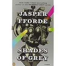 Shades of Grey: A Novel by Jasper Fforde (2011-03-01)