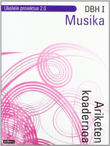 Musika DBH I. Ariketen koadernoa. Ukelele proiektua 2.0 - 9788482637280