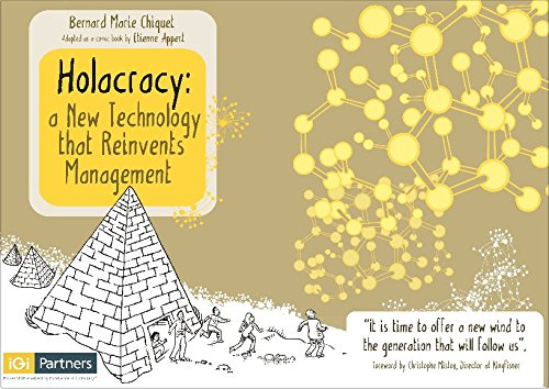 Holacracy : a New Technology that Reinvents Management