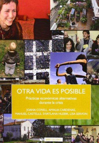 Portada del libro Otra vida es posible: Practicas económicas alternativas durante la crisis (incluye DVD) (Sociedad Red)