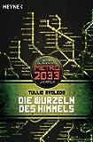 Die Wurzeln des Himmels: Metro 2033-Universum-Roman