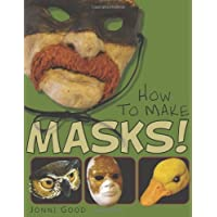 How to Make Masks!: Easy New Way to Make a Mask for Masquerade, Halloween and Dress-Up Fun, With Just Two Layers of Fast-Setting Paper Mache by Jonni Good (22-Jan-2012)