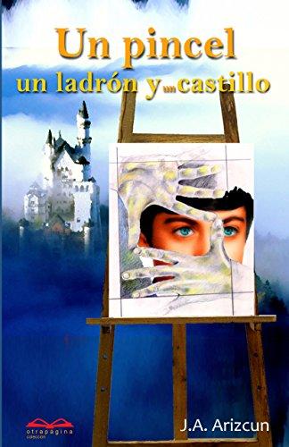 Un pincel, un ladrón y un castillo por J. A. Arizcun