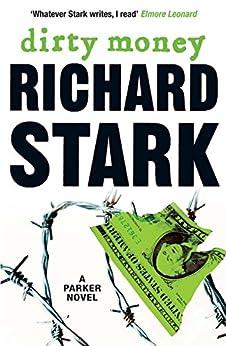 Dirty Money: A Parker Novel by [Stark, Richard]