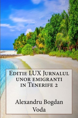 editie-lux-jurnalul-unor-emigranti-in-tenerife-2