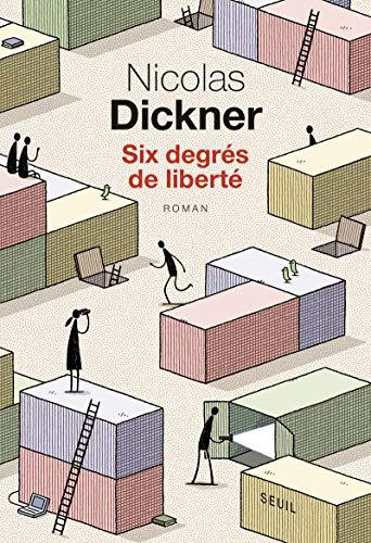 Six degrés de liberté par Nicolas Dickner