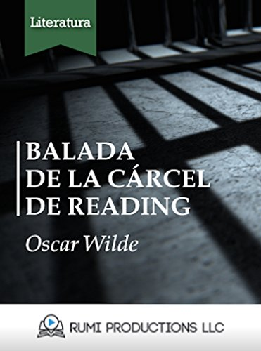 Balada de la Cárcel de Reading: (The Ballad of Reading Gaol) por Oscar Wilde
