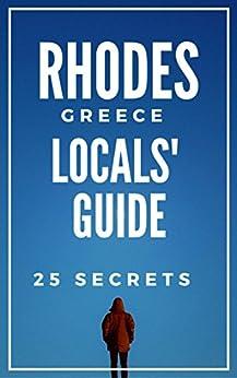 Rhodes 25 Secrets - The Locals Travel Guide  For Your Trip to Rhodes Island 2019 (  Greece ) by [55 Secrets, Araujo, Antonio]