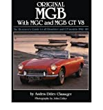 Original MGB with MGC and MGB GT V8: The Restorer's Guide to All Roadster and GT Models 1962-80 (Original) (Hardback) - Common