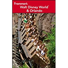 Frommer's Walt Disney World and Orlando (Frommer's Walt Disney World & Orlando)