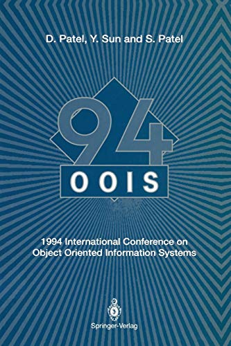 Oois'94: 1994 International Conference on Object Oriented Information Systems, 19-21 December 1994, London - Proceedings