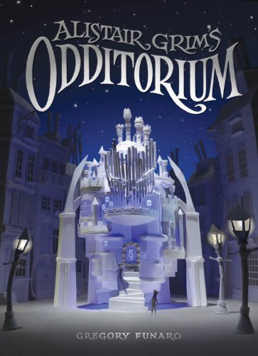 Alistair Grim's Odditorium by Gregory Funaro (2015-01-06)