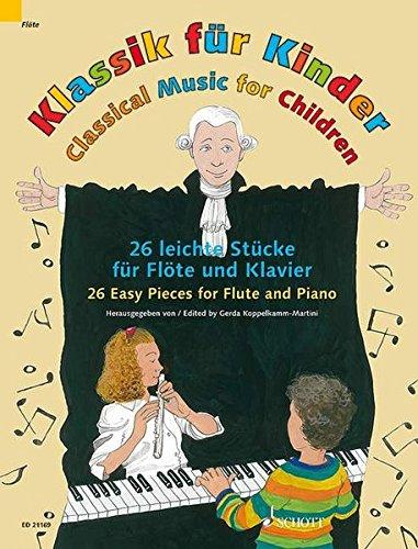 Klassik für Kinder: 26 leichte Stücke. Flöte und Klavier.