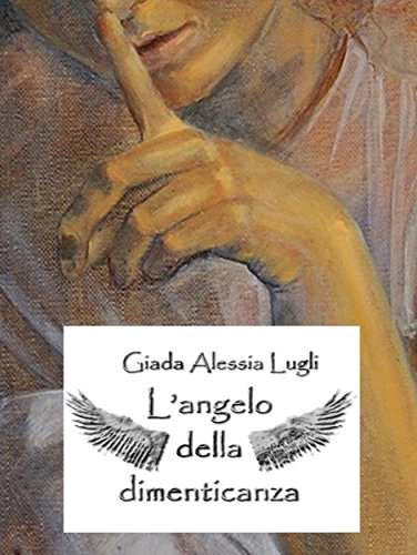 L'angelo della dimenticanza (Italian Edition)