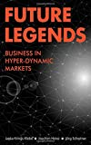 Future Legends: Business in Hyper-Dynamic Markets