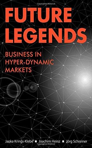 Future Legends: Business in Hyper-Dynamic Markets