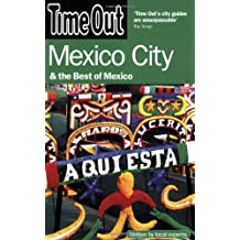 Time Out Mexico City: And the Best of Mexico (Time Out Guides) by Editors of Time Out (2008-12-16)